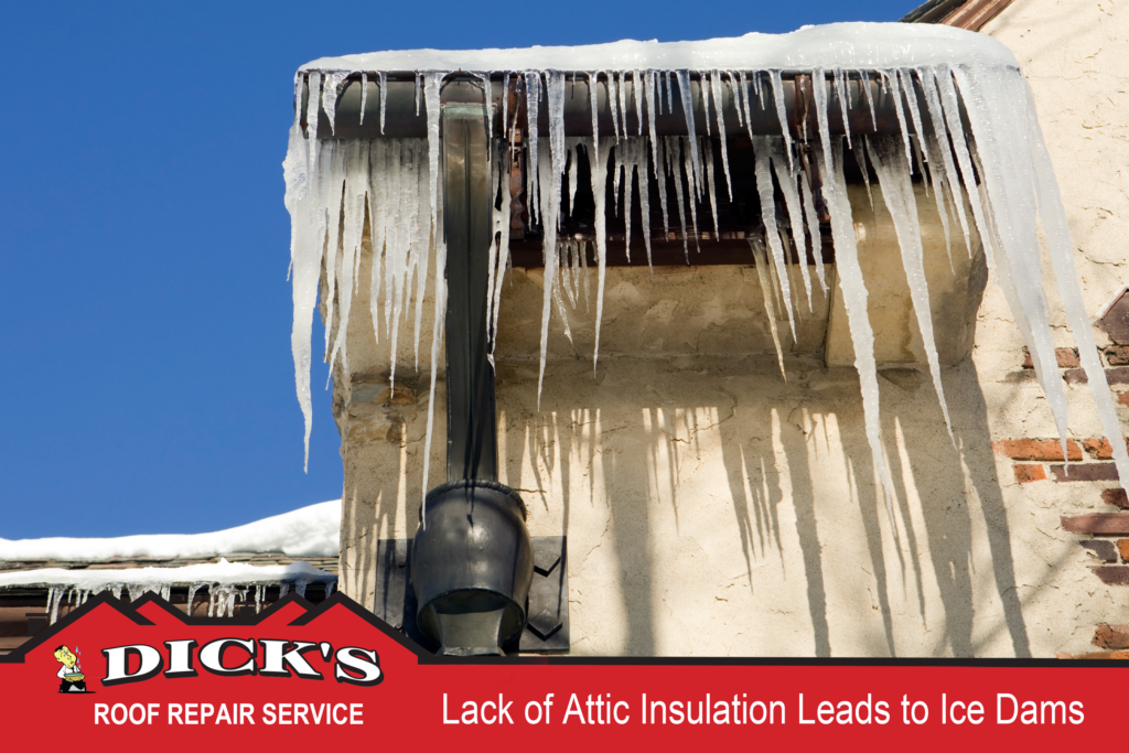 Lack Of Attic Insulation Leads To Ice Dams Dick S Roof