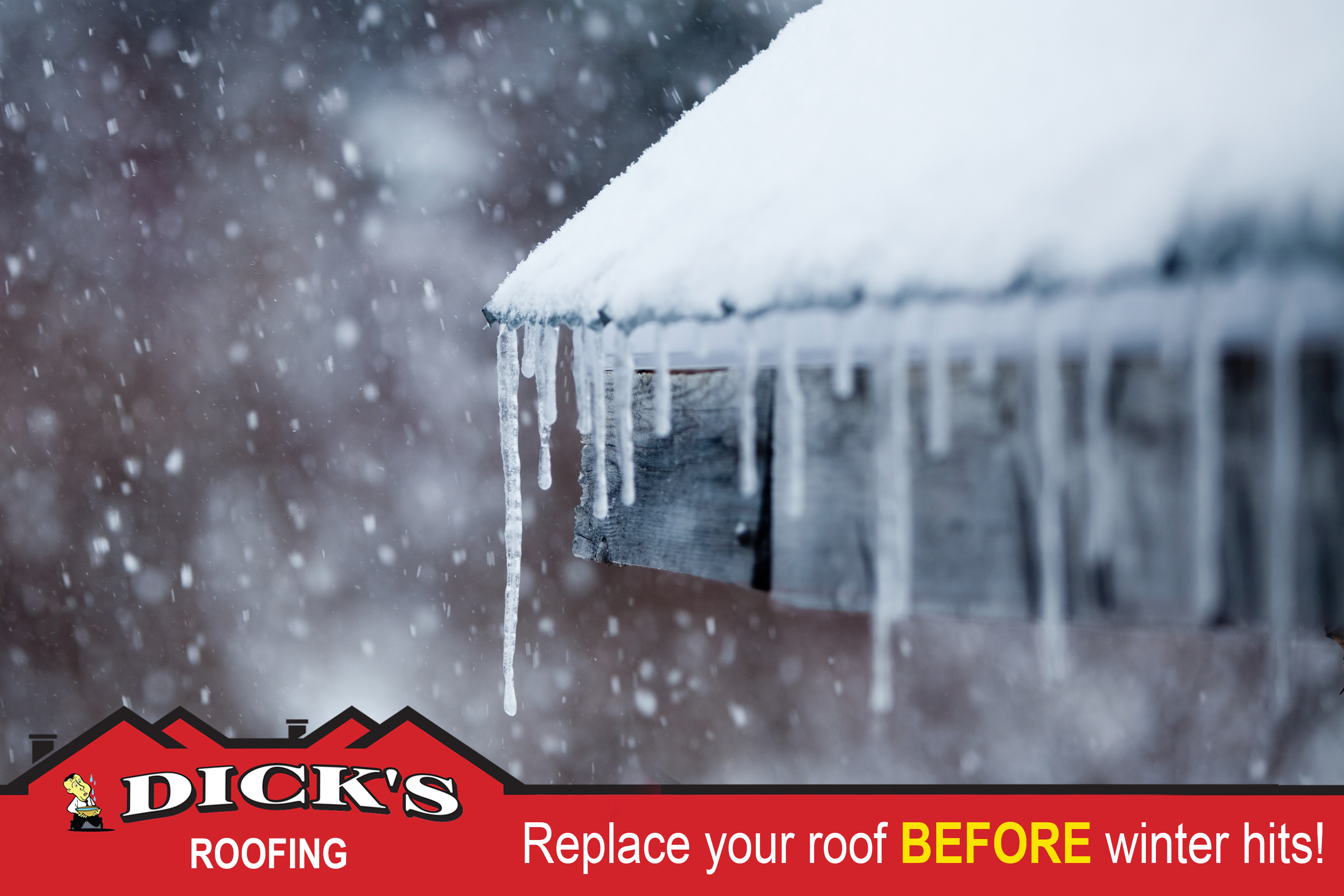 Replace Your Roof Before Winter | Dick's Roofing