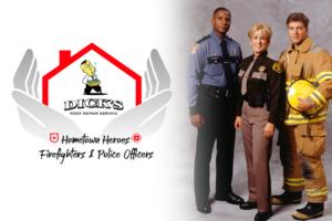 Firefighter, Police Hero   Dick's Roofing